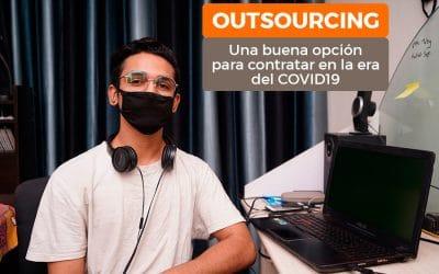 OUTSOURCING ¡Una buena opción para contratar personal en la época del COVID19¡